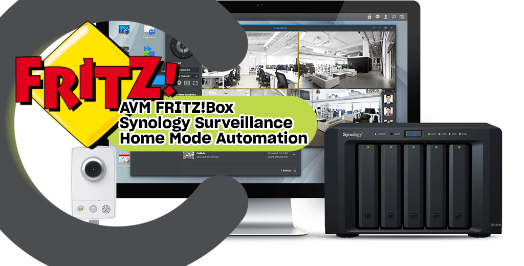 AVM FRITZ!Box Synology Surveillance Home Mode Automation