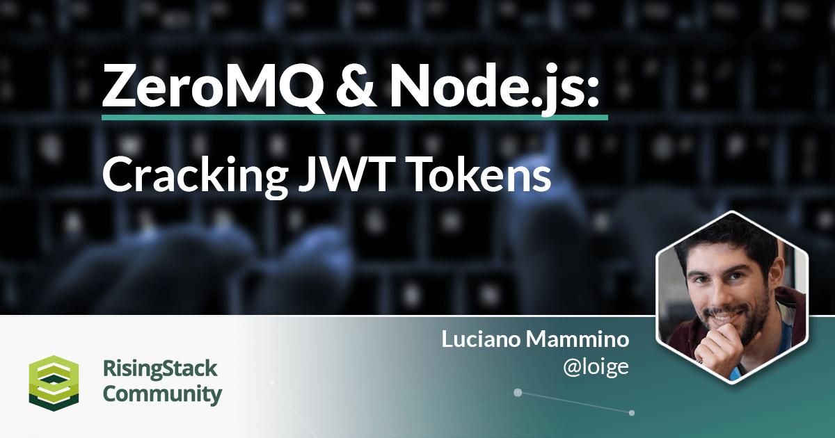 ZeroMQ & Node.js Tutorial - Cracking JWT Tokens