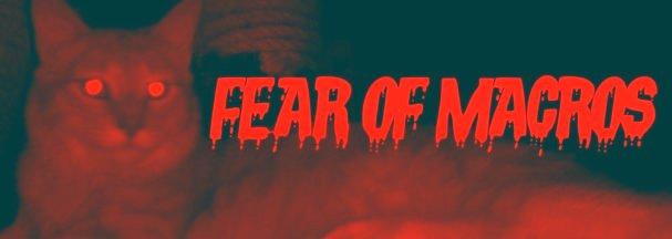 Fear of Macros