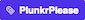 Plunkr Please