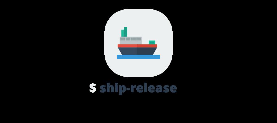 ship-release