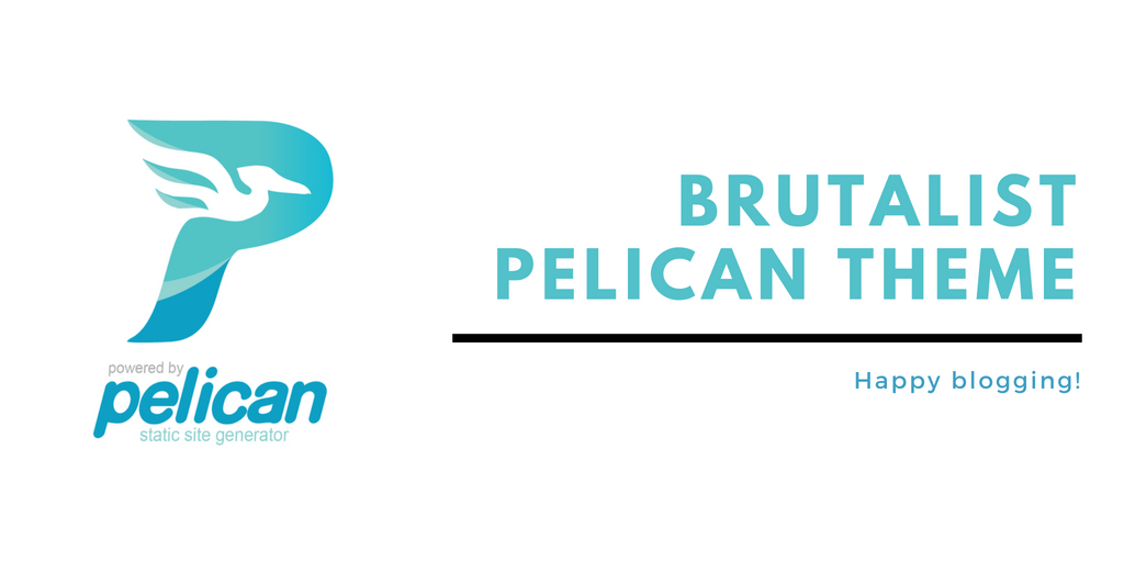Brutalist Pelican Theme