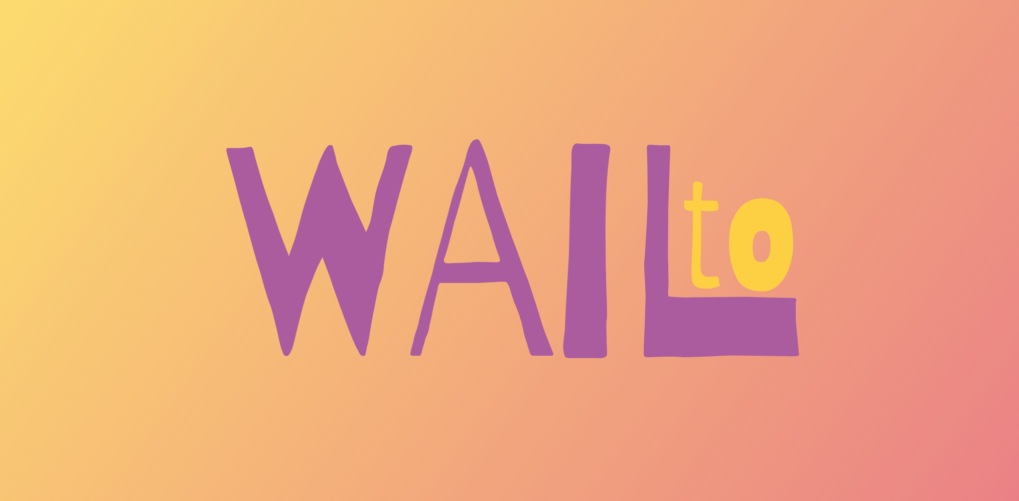 WAILto