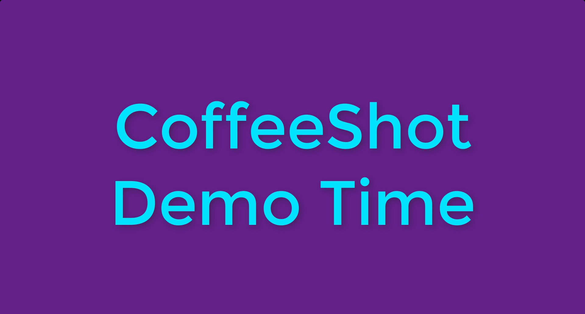 CoffeeShot Demo