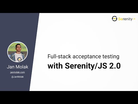 Full-Stack Acceptance Testing with Serenity/JS and the Screenplay Pattern