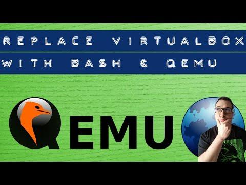 Replace VirtualBox with Bash & QEMU