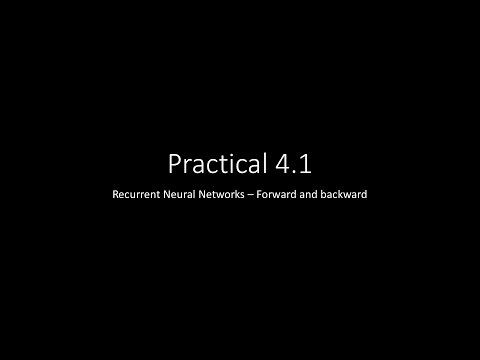 Practical 4.1 - RNN, fwd and back