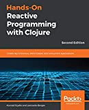 Hands-On Reactive Programming with Clojure