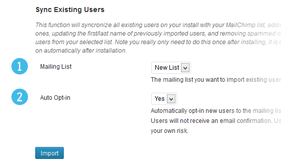 1. Select your MailChimp mailing list. 2. Select whether users should be opted in automatically.